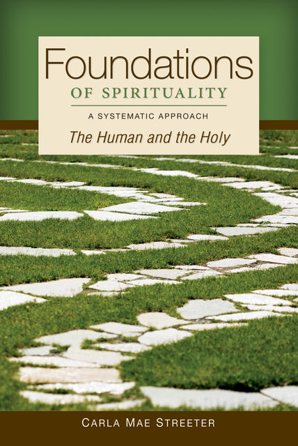 Foundations of Spirituality, Carla Mae Streeter