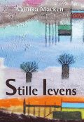 Stille levens, Monika Macken