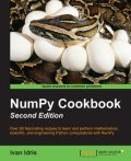 NumPy Cookbook – Second Edition, Ivan Idris
