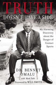 Truth Doesn't Have a Side, Bennet Omalu