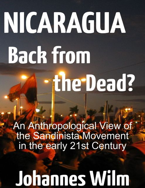 Nicaragua, Back from the Dead?, Johannes Wilm