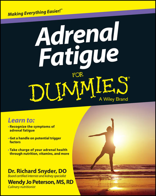 Adrenal Fatigue For Dummies, Wendy Jo Peterson, Richard Snyder