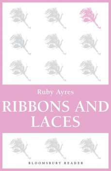 Ribbons and Laces, Ruby M.Ayres