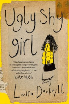 Ugly Shy Girl, Laura Dockrill