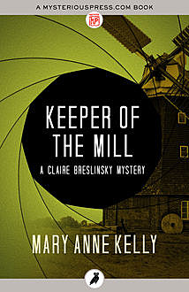 Keeper of the Mill, Mary Anne Kelly