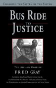 Bus Ride to Justice (Revised Edition), Fred Gray
