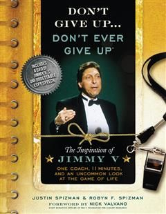Don't Give Up…Don't Ever Give Up, Justin Spizman, Robyn Spizman