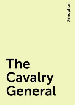 The Cavalry General, Xenophon