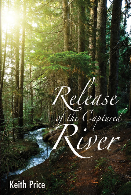 Release of the Captured River, Keith Price