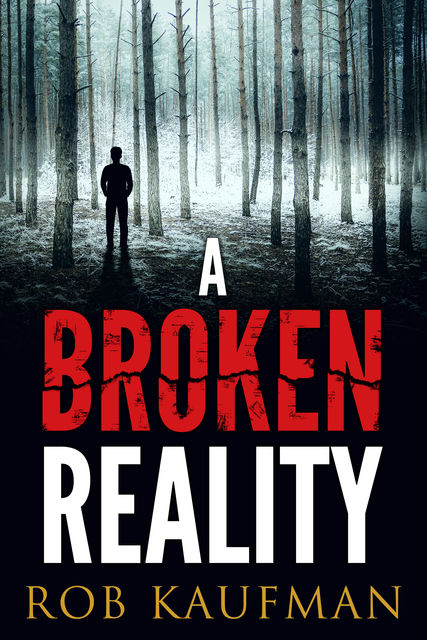 A Broken Reality, Rob Kaufman