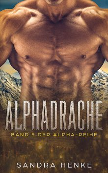 Alphadrache (Alpha Band 5), Sandra Henke