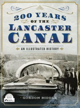 200 Years of The Lancaster Canal, Gordon Biddle