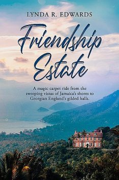 Friendship Estate, Lynda Edwards
