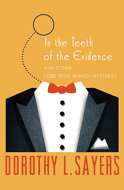 In the Teeth of the Evidence, Dorothy L Sayers