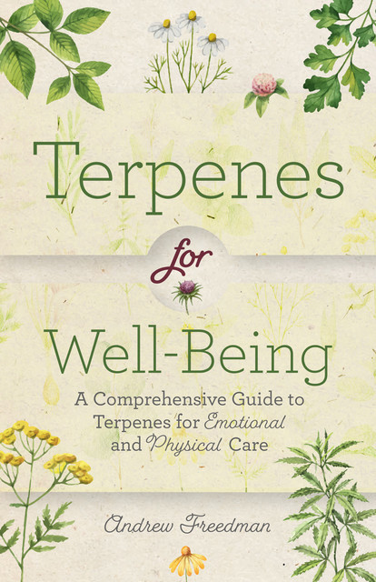 Terpenes for Well-Being, Andrew Freedman