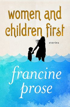 Women and Children First, Francine Prose