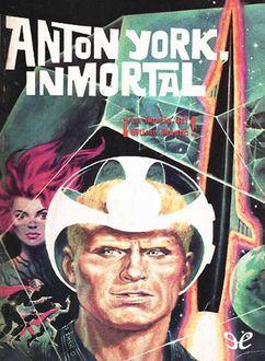 Anton York, Inmortal, Eando Binder