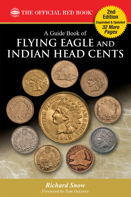 A Guide Book of Flying Eagle and Indian Head Cents, Richard Snow