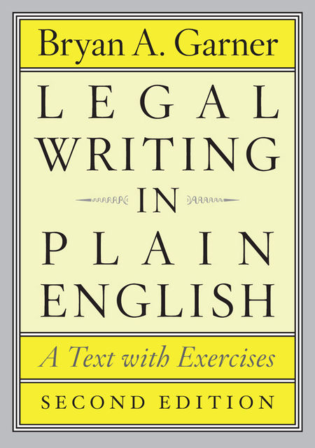 Legal Writing in Plain English, Second Edition: A Text with Exercises, Bryan A. Garner