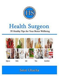 Health Surgeon 99 Healthy Tips for Your Better Wellbeing, Smit Chacha