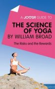 A Joosr Guide to… The Science of Yoga by William Broad, Joosr