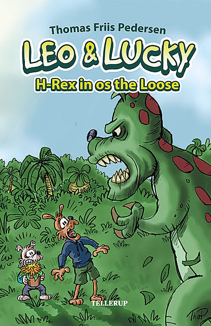 Leo & Lucky #2: H-Rex is on the Loose, Thomas Friis Pedersen