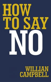 How to Say No, Willian Campbell