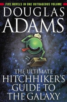 The Ultimate Hitchhiker's Guide - All Six Books, Douglas Adams