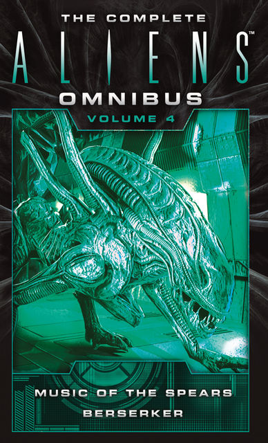 The Complete Aliens Omnibus: Volume Four, S.D.Perry, Yvonne Navarro