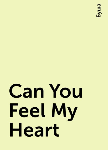 Can You Feel My Heart, Буша