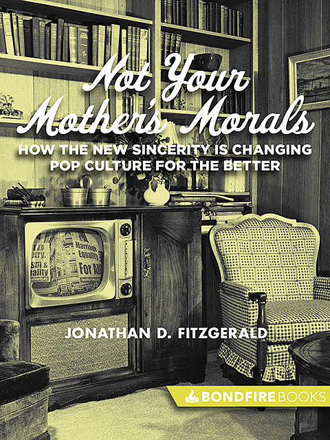 Not Your Mother's Morals, Jonathan D. Fitzgerald