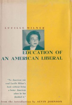 Education of an American Liberal, Lucille LLC Milner