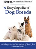 Encyclopedia of Dog Breeds, My Ebook Publishing House