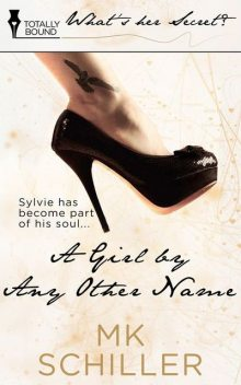A Girl By Any Other Name, MK Schiller