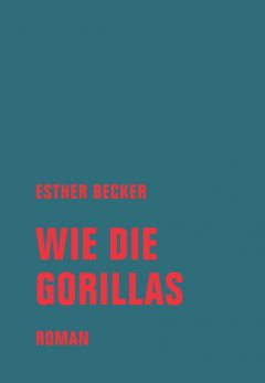 Wie die Gorillas, Esther Becker