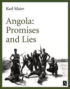 Angola: Promises and Lies, Karl Maier