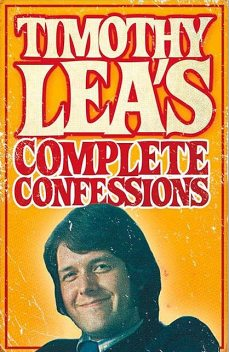 Timothy Lea's Complete Confessions, Timothy Lea