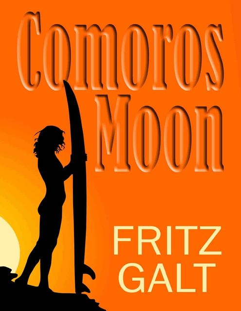 Comoros Moon: Spy Shorts, Fritz Galt