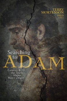 Searching for Adam, Terry Mortenson