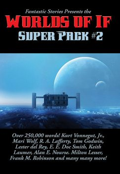 Fantastic Stories Presents the Worlds of If Super Pack #2, Keith Laumer
