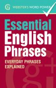 Webster's Word Power Essential English Phrases, Betty Kirkpatrick
