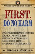 First, Do No Harm, Milton Wolf