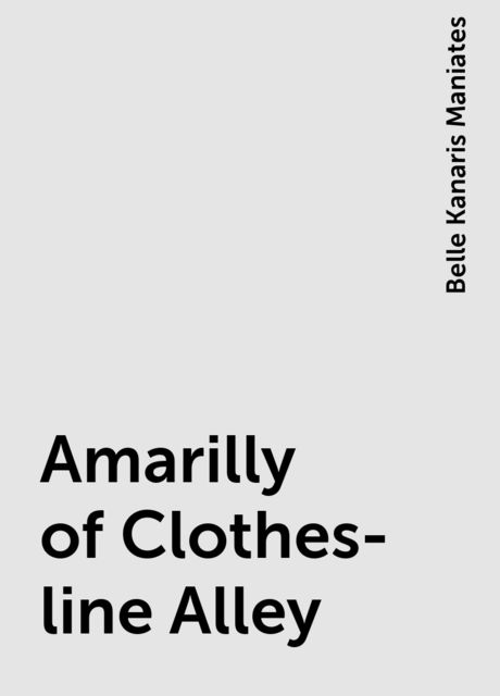 Amarilly of Clothes-line Alley, Belle Kanaris Maniates