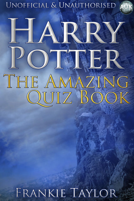 Harry Potter – The Amazing Quiz Book, Frankie Taylor