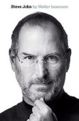 Steve Jobs: A Biography, Walter Isaacson