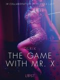 The Game with Mr. X – Sexy erotica, - Olrik