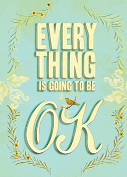 Everything Is Going to Be OK, Chronicle Books