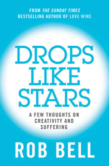Drops Like Stars, Rob Bell, Don Golden