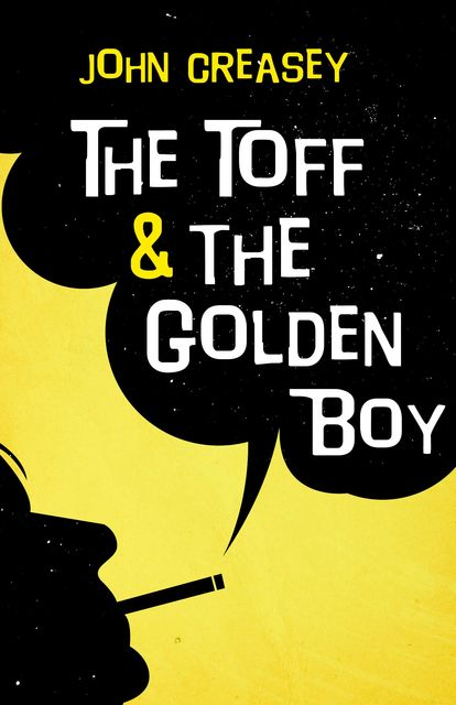 The Toff and The Golden Boy, John Creasey