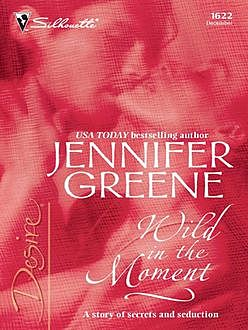 Wild in the Moment, Jennifer Greene